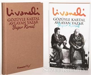Zülfü Livaneli - Gözüyle Kartal Avlayan Yazar Yaşar Kemal | Sözcü Kitabevi