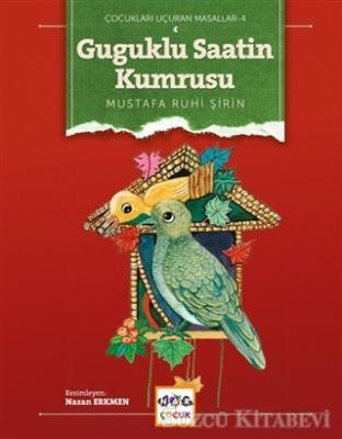 Mustafa Ruhi Şirin - Guguklu Saatin Kumrusu (Ciltsiz) | Sözcü Kitabevi