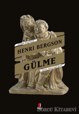 Henri Bergson - Gülme | Sözcü Kitabevi