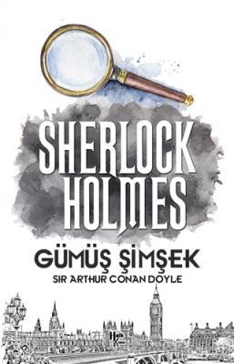 Sir Arthur Conan Doyle - Gümüş Şimşek - Sherlock Holmes | Sözcü Kitabevi