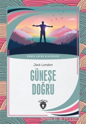 Jack London - Güneşe Doğru | Sözcü Kitabevi