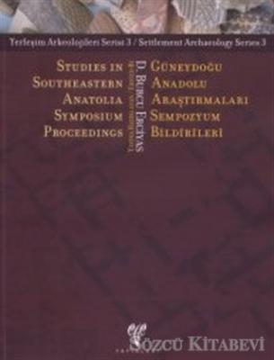 Güneydoğu Anadolu Araştırmaları Sempozyum Bildirileri - Studies in Southeastern Anatolia Symposium Proceedings