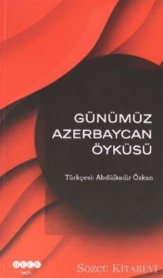 Kolektif - Günümüz Azerbeycan Öyküsü | Sözcü Kitabevi