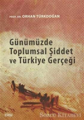 Günümüzde Toplumsal Şiddet ve Türkiye Gerçeği