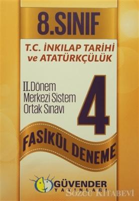 Güvender 8. Sınıf T.C. İnkılap Tarihi ve Atatürkçülük 4 Fasikül Deneme