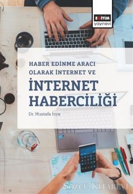 Haber Edinme Aracı Olarak İnternet ve İnternet Haberciliği
