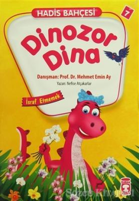 Hadis Bahçesi 7 : Dinozor Dina İsraf Etmemek
