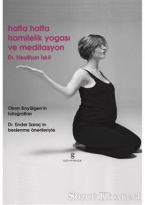 Hafta Hafta Hamilelik Yogası ve Meditasyon