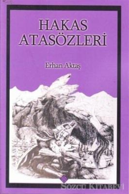 Erhan Aktaş - Hakas Atasözleri | Sözcü Kitabevi