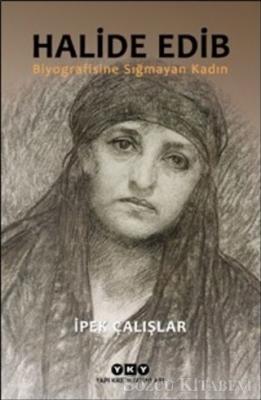İpek Çalışlar - Halide Edib | Sözcü Kitabevi