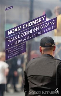 Noam Chomsky - Halk Üzerinden Kazanç | Sözcü Kitabevi