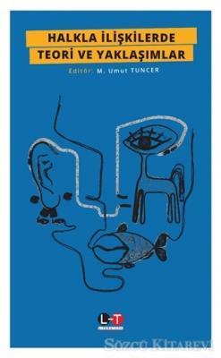 Halkla İlişkilerde Teori ve Yaklaşımlar
