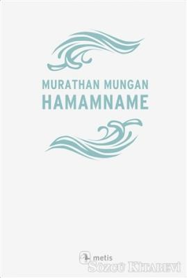 Murathan Mungan - Hamamname | Sözcü Kitabevi