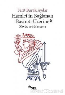 Hamlet'in Bağlanan Basireti Üzerine