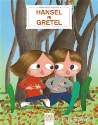 Sylvie Roberge - Hansel ve Gretel - Bebekler İçin Klasikler | Sözcü Kitabevi