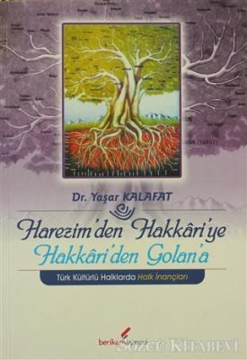Harezim'den Hakkari'ye Hakkari'den Golan'a
