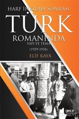 Harf İnkılabı Sonrası Türk Romanında Yapı Ve Tema