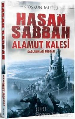 Coşkun Mutlu - Hasan Sabbah Alamut Kalesi | Sözcü Kitabevi