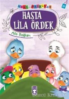 Nalan Aktaş Sönmez - Hasta Lila Ördek - Mini Masallar 4 | Sözcü Kitabevi