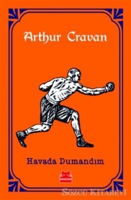 Arthur Cravan - Havada Dumandım | Sözcü Kitabevi