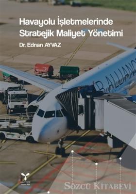 Havayolu İşletmelerinde Stratejik Maliyet Yönetimi