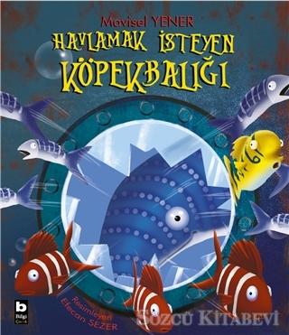 Mavisel Yener - Havlamak İsteyen Köpekbalığı | Sözcü Kitabevi