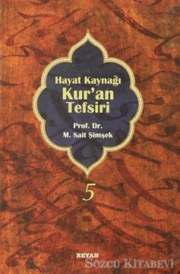 M. Sait Şimşek - Hayat Kaynağı Kur'an Tefsiri (Sempatik Boy Cilt 5)   Sözcü Kitabevi