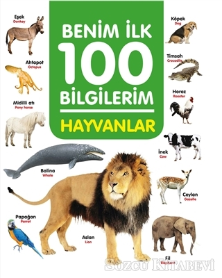 Hayvanlar - Benim İlk 100 Bilgilerim