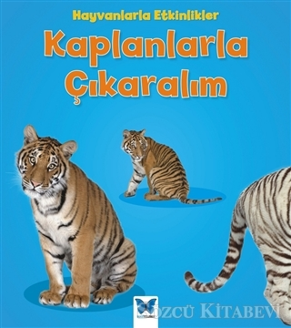 Tracey Steffora - Hayvanlarla Etkinlikler - Kaplanlarla Çıkaralım | Sözcü Kitabevi
