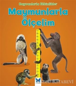 Tracey Steffora - Hayvanlarla Etkinlikler - Maymunlarla Ölçelim   Sözcü Kitabevi
