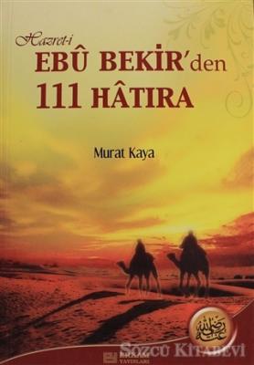 Hazret-i Ebu Bekir'den 111 Hatıra