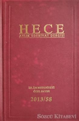 Hece Aylık Edebiyat Dergisi İslam Medeniyeti Özel Sayısı: 58 2013 (Ciltli)