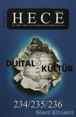 Hece Aylık Edebiyat Dergisi Dijital Sayısal Kültür Özel Sayısı: 234-235-236 Haziran-Temmuz-Ağustos 2016 (Ciltsiz)