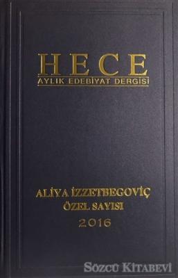 Hece Aylık Edebiyat Dergisi Sayı : 229 Özel Sayı : 31 Bilgemiz Aliya İzzetbegoviç - Ocak 2016 (Ciltli)
