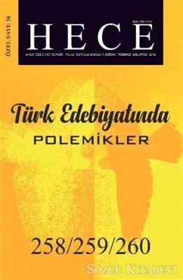 Hece Aylık Edebiyat Dergisi Türk Edebiyatında Polemikler Özel Sayısı: 258/259/260 Haziran-Temmuz-Ağustos 2018 (Ciltsiz)
