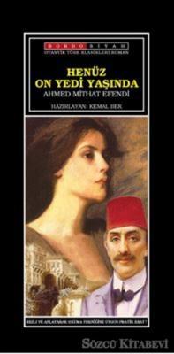 Ahmet Mithat Efendi - Henüz On Yedi Yaşında | Sözcü Kitabevi