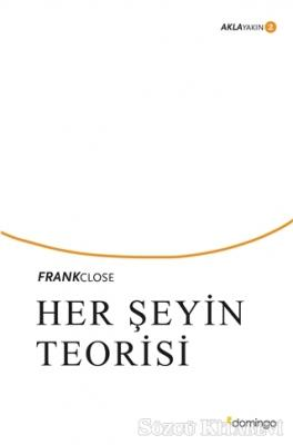 Frank Close - Her Şeyin Teorisi   Sözcü Kitabevi