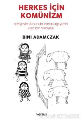 Bini Adamczak - Herkes İçin Komünizm | Sözcü Kitabevi