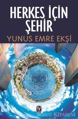 Yunus Emre Ekşi - Herkes İçin Şehir | Sözcü Kitabevi