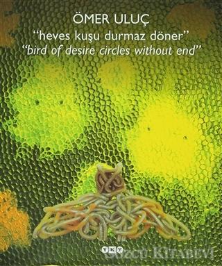 Heves Kuşu Durmaz Döner - Bird Of Desire Circles Without End