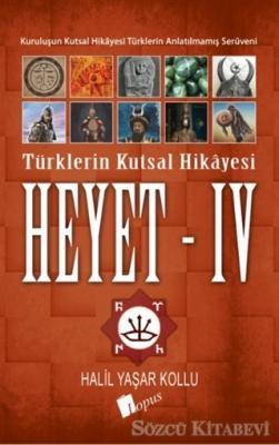 Halil Yaşar Kollu - Heyet 4 - Türklerin Kutsal Hikayesi   Sözcü Kitabevi