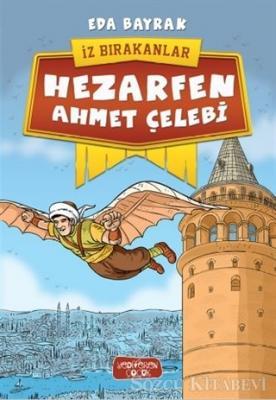 Eda Bayrak - Hezarfen Ahmet Çelebi - İz Bırakanlar | Sözcü Kitabevi