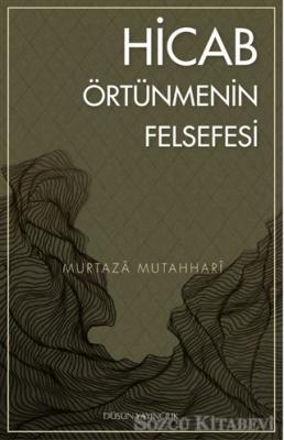 Murtaza Mutahhari - Hicab / Örtünmenin Felsefesi | Sözcü Kitabevi