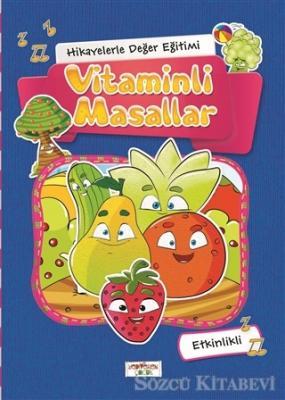 Hikayelerle Değer Eğitimi - Vitaminli Masallar