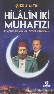 Hilal'in İki Muhafızı: 2. Abdülhamid - R. Tayyip Erdoğan
