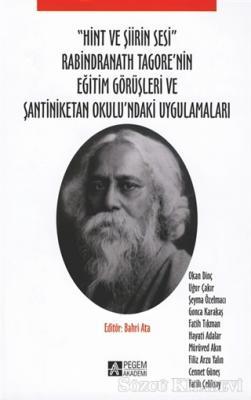 """""""Hint ve Şiirin Sesi"""" Rabindranath Tagore'nin Eğitim Görüşleri ve Şantiniketan Okulu'ndaki Uygulamaları"""