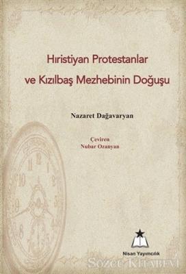 Hıristiyan Protestanlar ve Kızılbaş Mezhebinin Doğuşu