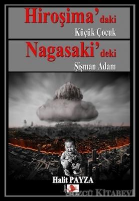 Hiroşima'daki Küçük Çocuk Nagasaki'deki Şişman Adam