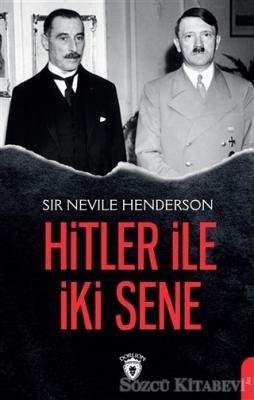 Sir Nevile Henderson - Hitler ile İki Sene | Sözcü Kitabevi