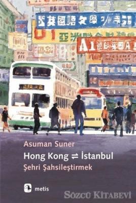 Hong Kong - İstanbul: Şehri Şahsileştirmek